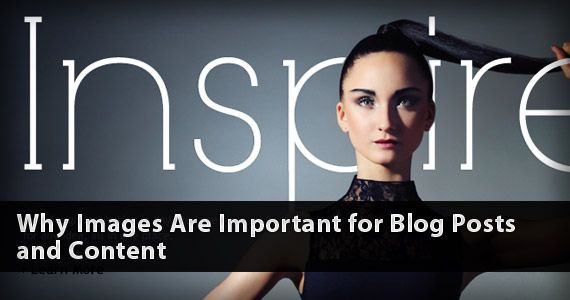Why Images Are Important for Blog Posts and Content