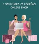 6 sastojaka za uspesan online shop