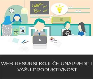 Web Resursi Koji će Unaprediti Vašu Produktivnost