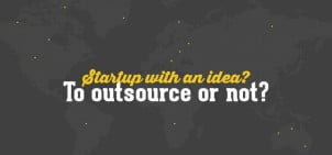 Startup with an idea? To outsource or not?