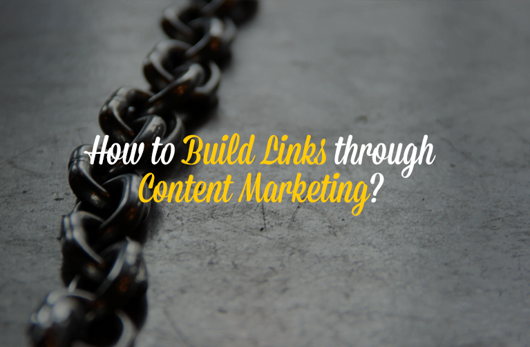 How to Build Links through Content Marketing?