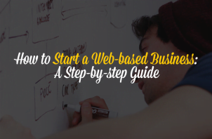 How to Start a Web-based Business: A Step-by-step Guide