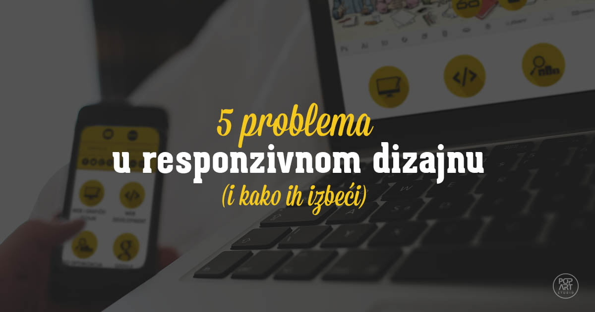 5 problema u responzivnom dizajnu (i kako ih izbeći)