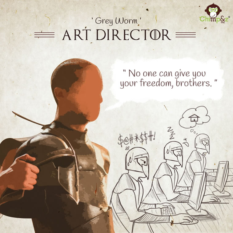 Art Director: Grey Worm
