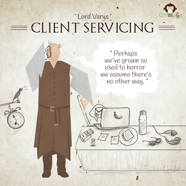 Client Servicing: Varys