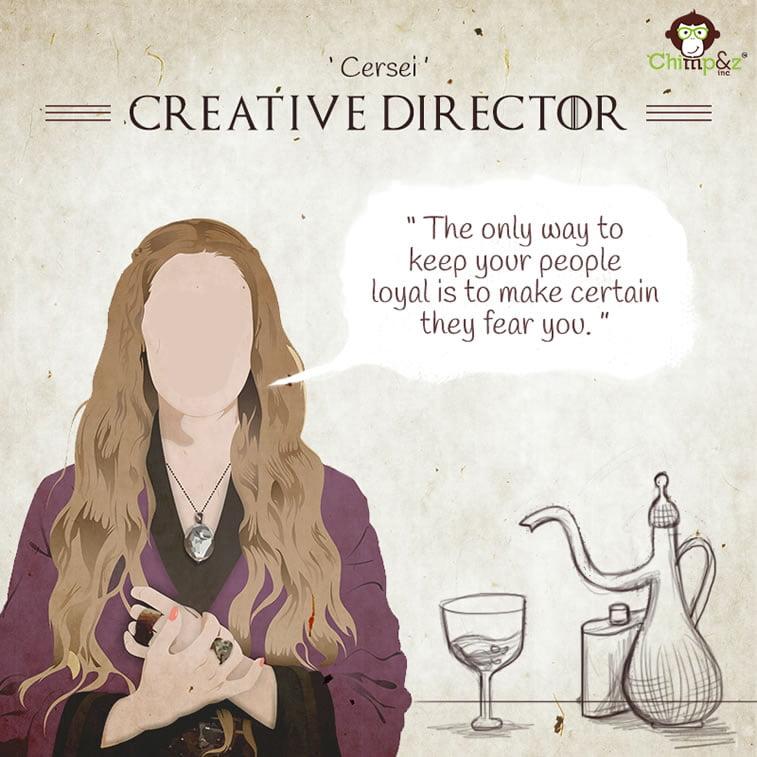 Creative Director: Cersei