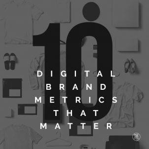 10 digital brand metrics that matter