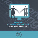 SEO and content marketing are best friends