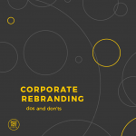 corporate rebranding dos and don'ts