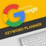How to use Google Keyword Planner