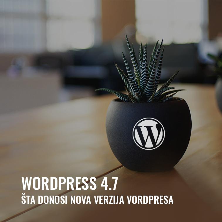 WordPress 4.7: šta donosi nova verzija Vordpresa