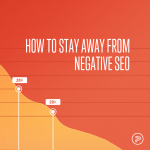 How to stay away from negative SEO 757