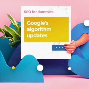 SEO for dummies: biggest Google's algorithm updates