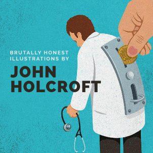 Brutally honest illustrations of John Holcroft
