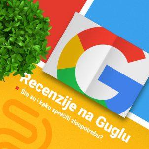 Recenzije na Guglu – šta su i kako sprečiti zloupotrebu