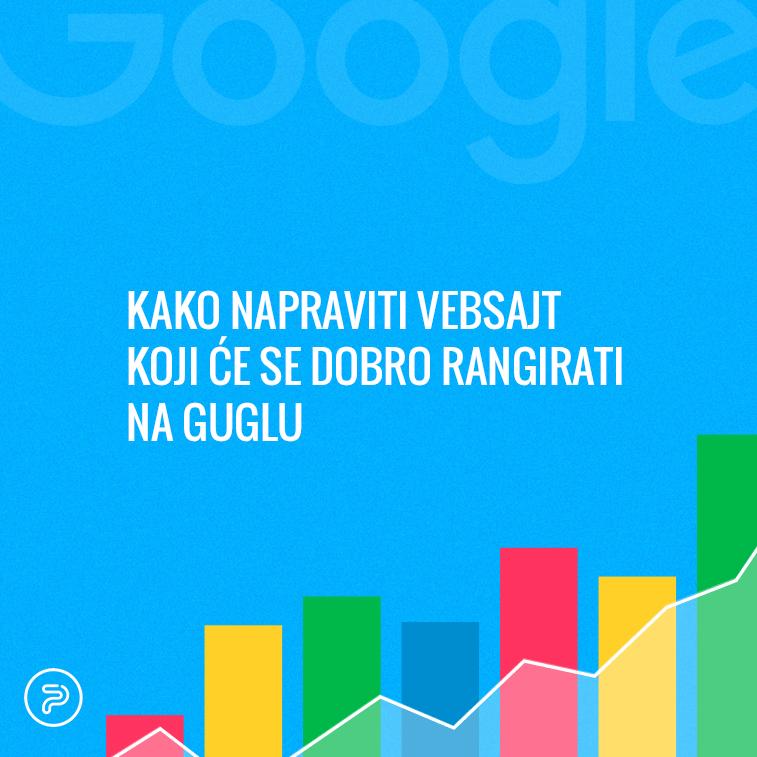 Kako napraviti vebsajt koji će se dobro rangirati na Guglu