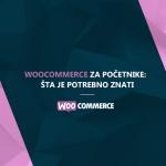 WooCommerce za početnike: šta je potrebno znati 757