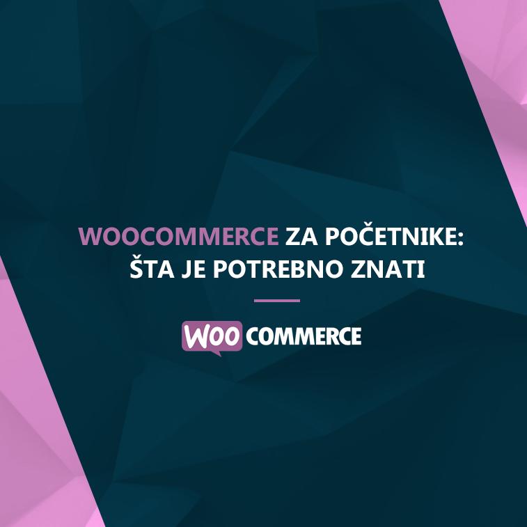 WooCommerce za početnike: šta je potrebno znati