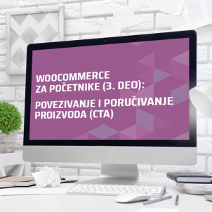 WooCommerce za početnike (3. deo): povezivanje i poručivanje proizvoda (CTA)