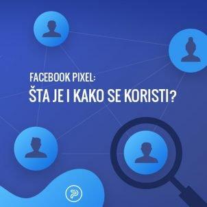 Facebook pixel: šta je i kako se koristi?