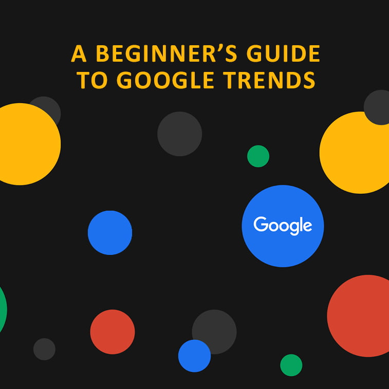 A beginner's guide to Google Trends