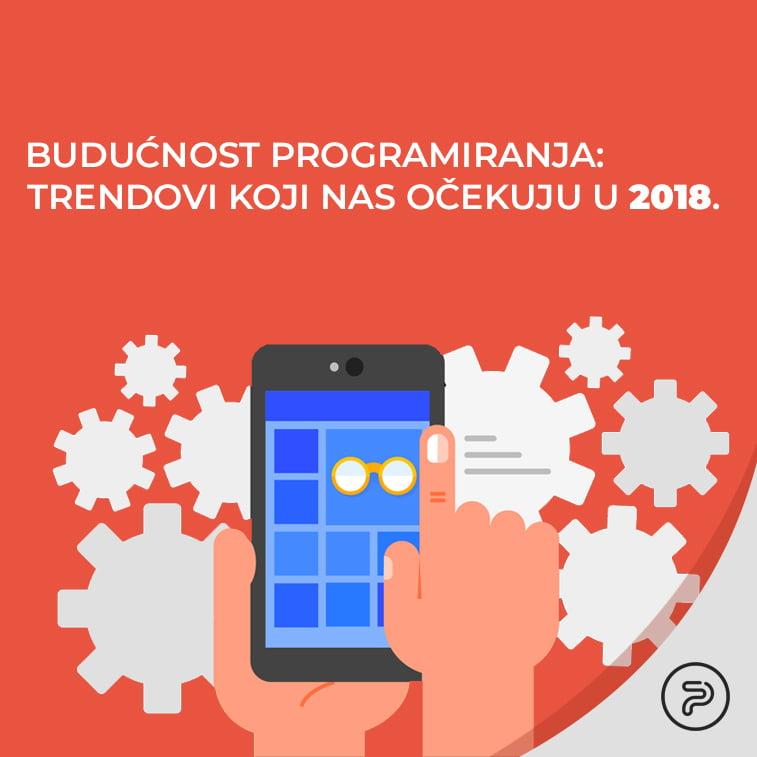 Budućnost programiranja: Trendovi koji nas očekuju u 2018.