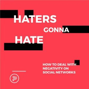 Haters gonna hate: how to deal with negativity on social networks