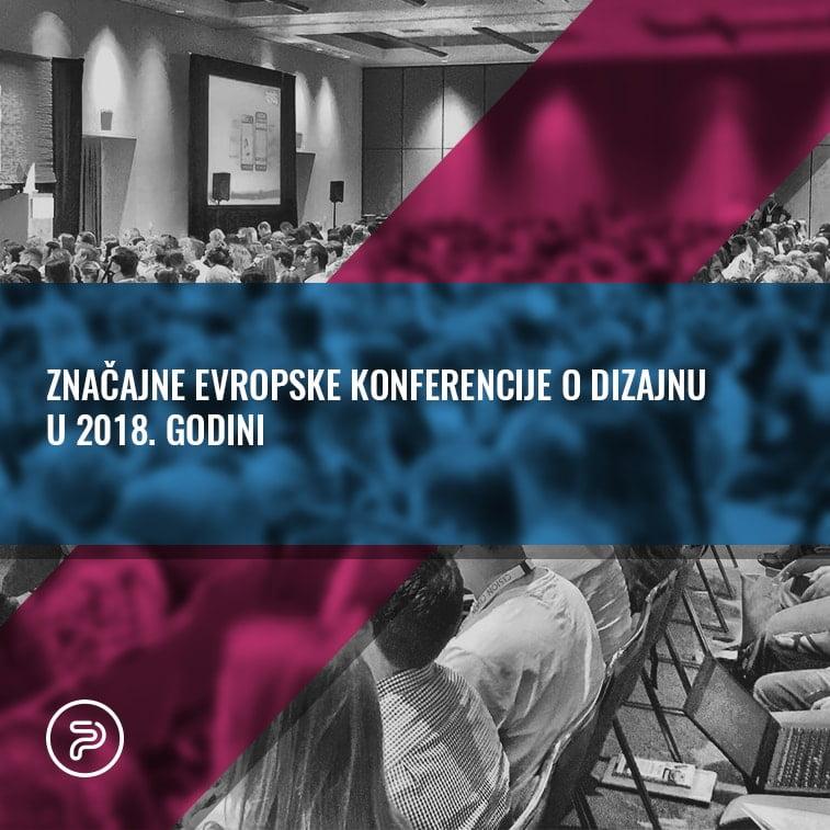 Značajne evropske konferencije o dizajnu u 2018. godini