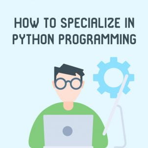 Python for beginners: how to specialize in Python programming