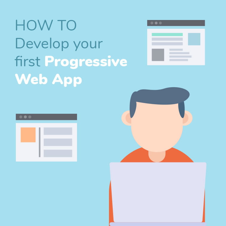 How to develop your first progressive web app