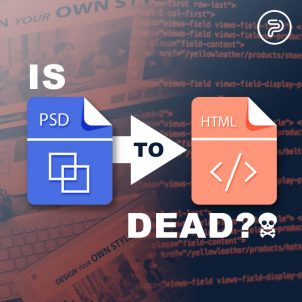 Is PSD to HTML dead?