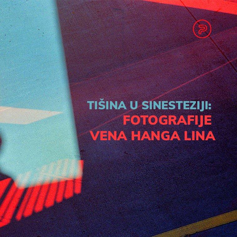 Tišina u sinesteziji: Fotografije Vena Hanga Lina
