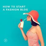 how to start a fashion blog 757