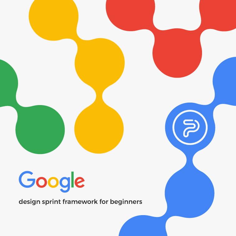 Google design sprint framework for beginners