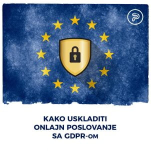 Kako onlajn poslovanje uskladiti sa uredbom GDPR