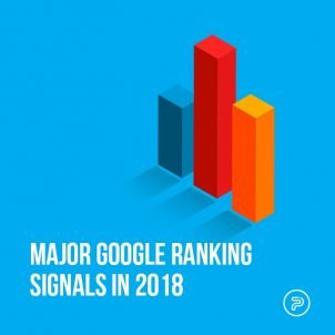 Major Google ranking signals in 2018