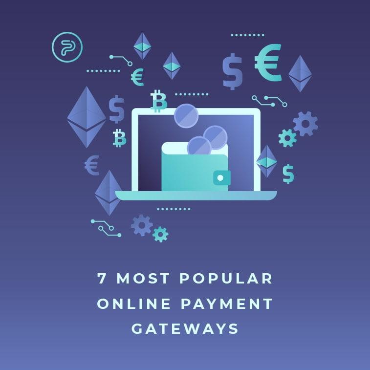7 most popular online payment gateways