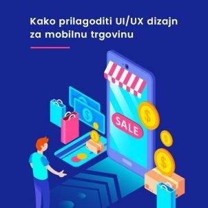 Kako UI/UX dizajn e-prodavnice prilagoditi mobilnim uređajima