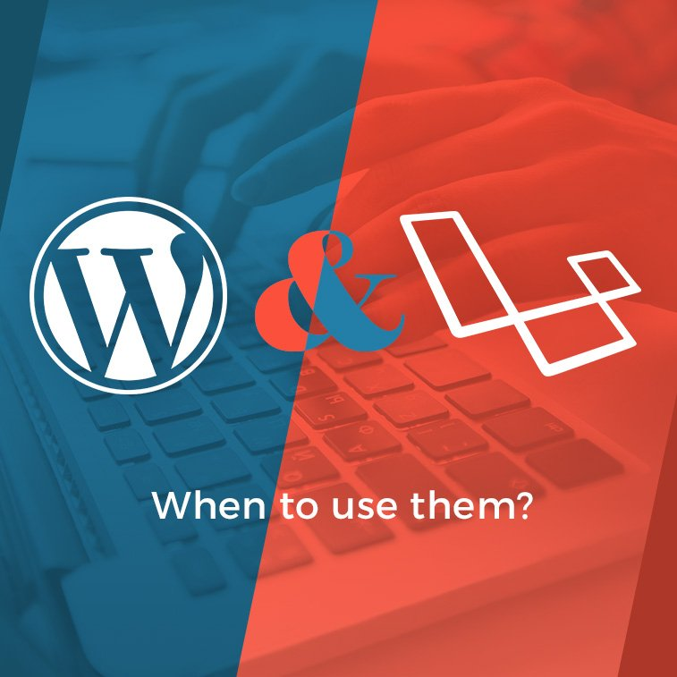 WordPress & Laravel – when to use them?