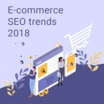 featured image ecommerce seo trends in 2018