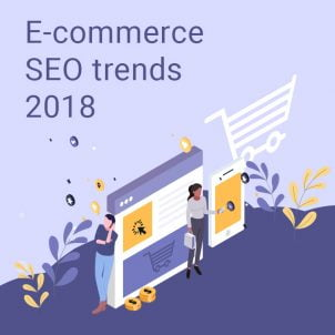 E-commerce SEO trends in 2018