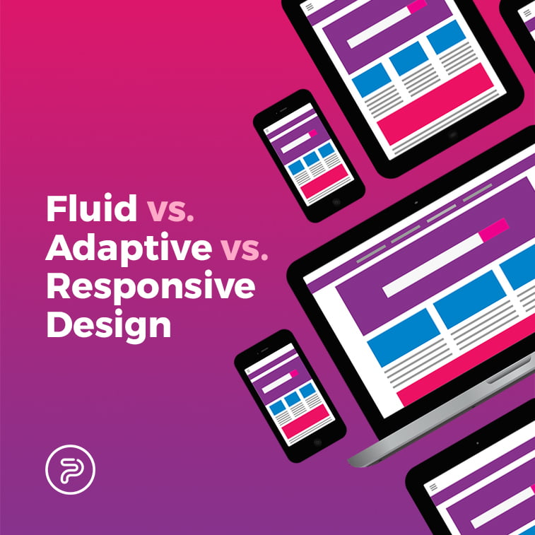 Fluid Vs Adaptive Vs Responsive Design