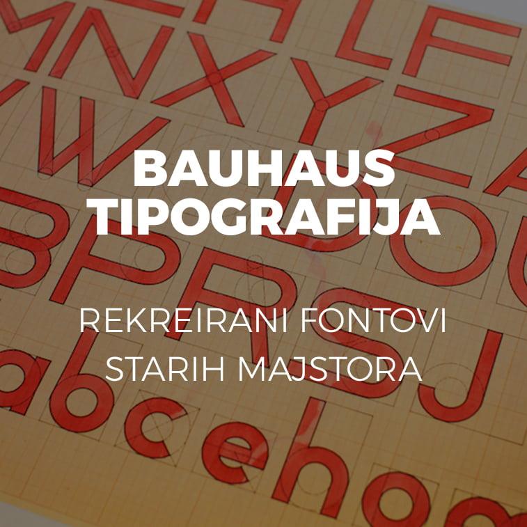 Bauhaus tipografija: Rekreirani fontovi starih majstora