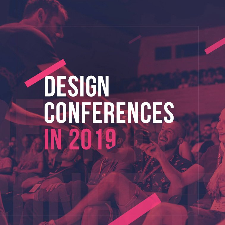 Design conferences worth your attention in 2019