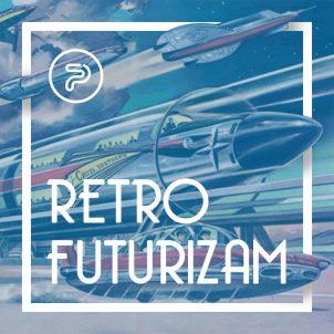 Retro futurizam: Vizije budućnosti iz prošlosti