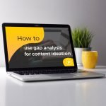 featured image gap analysis content ideation