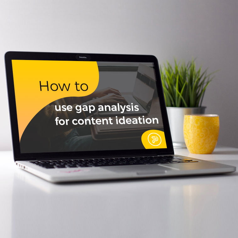 How to use gap analysis for content ideation