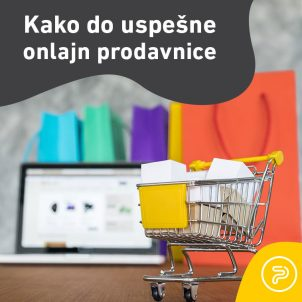 10 ključnih stavki za uspešnu onlajn prodavnicu