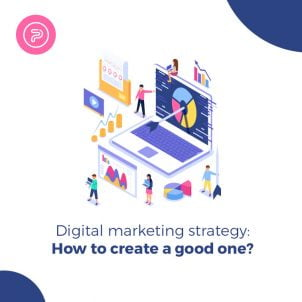 Digital marketing strategy: How to create a good one?