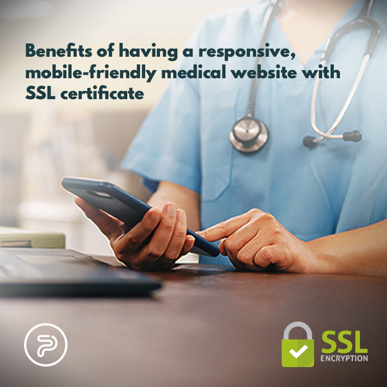 Benefits of having a responsive, mobile-friendly medical website with SSL certificate